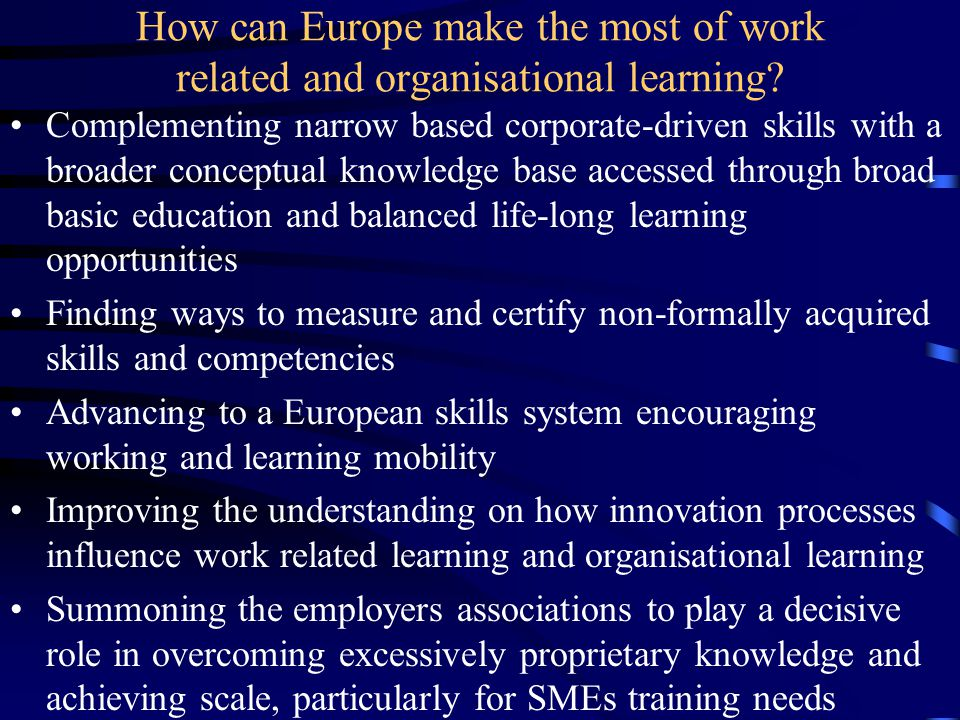 How can Europe make the most of work related and organisational learning.