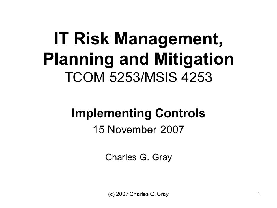 (c) 2007 Charles G. Gray22 Gantt Chart Example