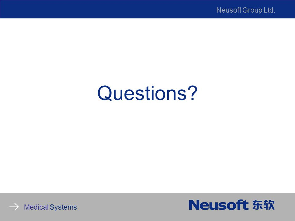 Neusoft Group Ltd. Medical Systems Questions?