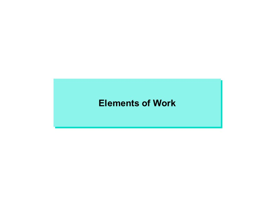 Elements of Work
