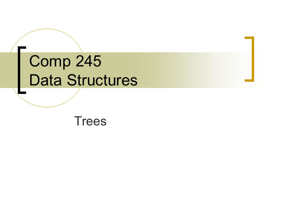 Comp 245 Data Structures Trees