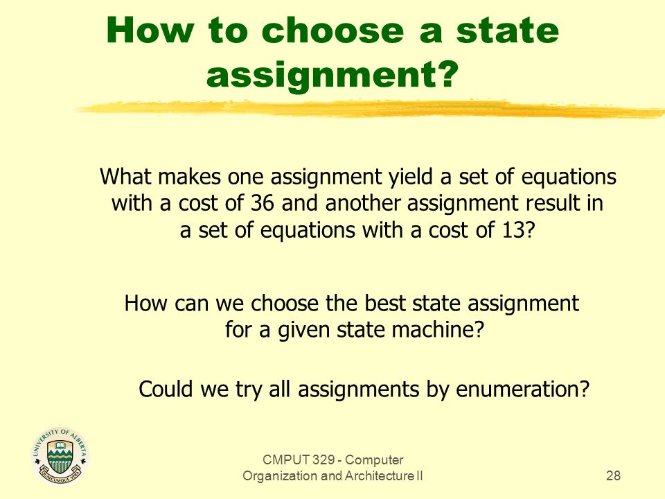 CMPUT 329 - Computer Organization and Architecture II28 How to choose a state assignment.