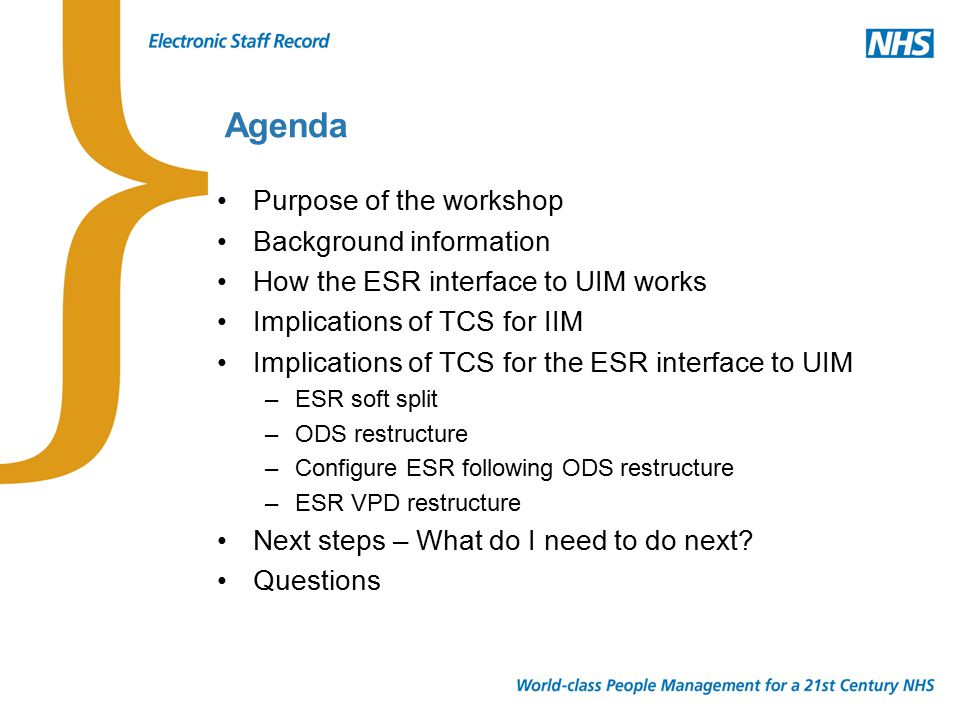 The ESR interface to UIM: Implications of TCS Step 1 Source VPD completes 'soft split' Step 2 Undertake the ODS restructure Step 3 Configure ESR following ODS restructure Step 4 Complete ESR VPD restructure