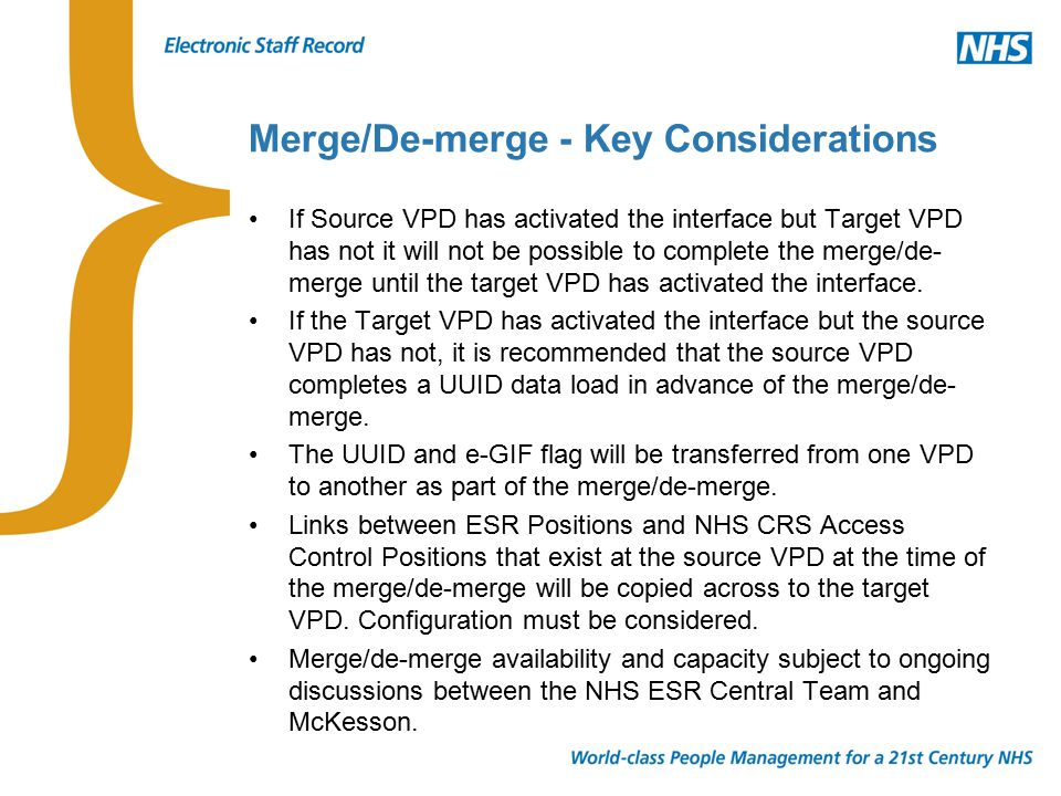 Merge/De-merge - Key Considerations If Source VPD has activated the interface but Target VPD has not it will not be possible to complete the merge/de- merge until the target VPD has activated the interface.