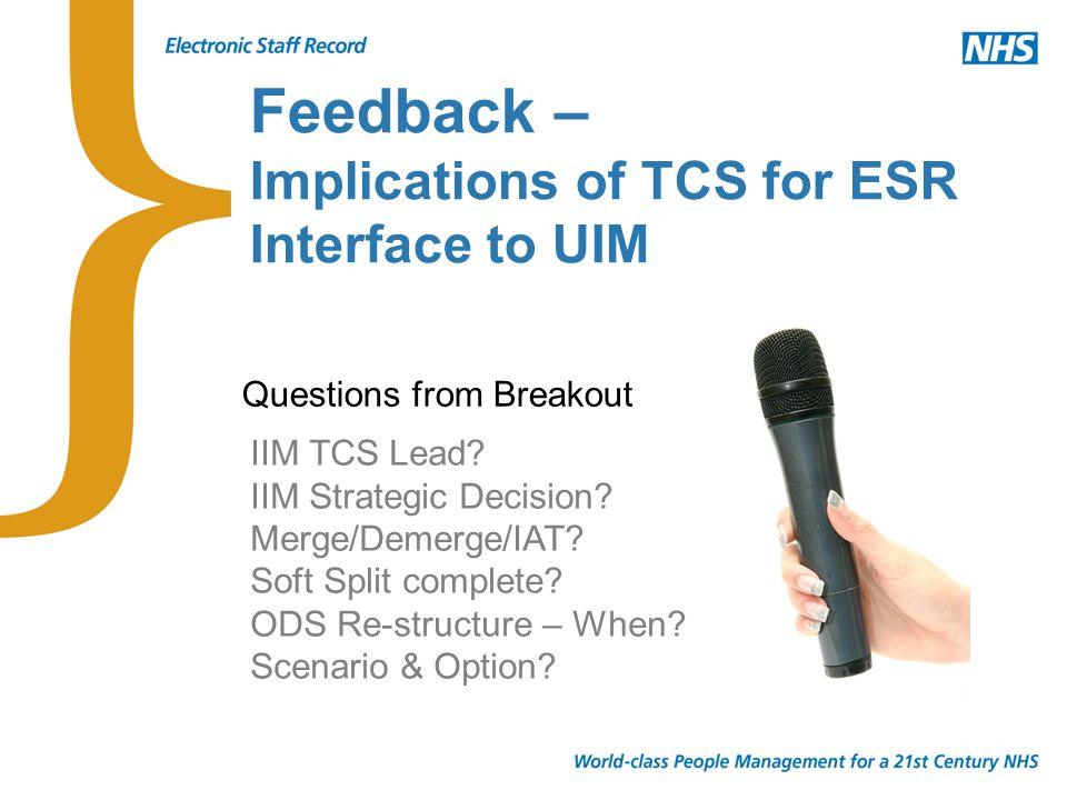 Feedback – Implications of TCS for ESR Interface to UIM Questions from Breakout IIM TCS Lead.
