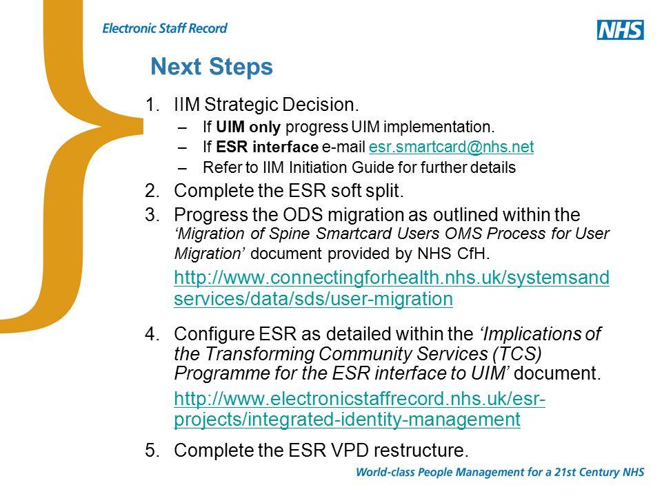 Next Steps 1.IIM Strategic Decision. –If UIM only progress UIM implementation.