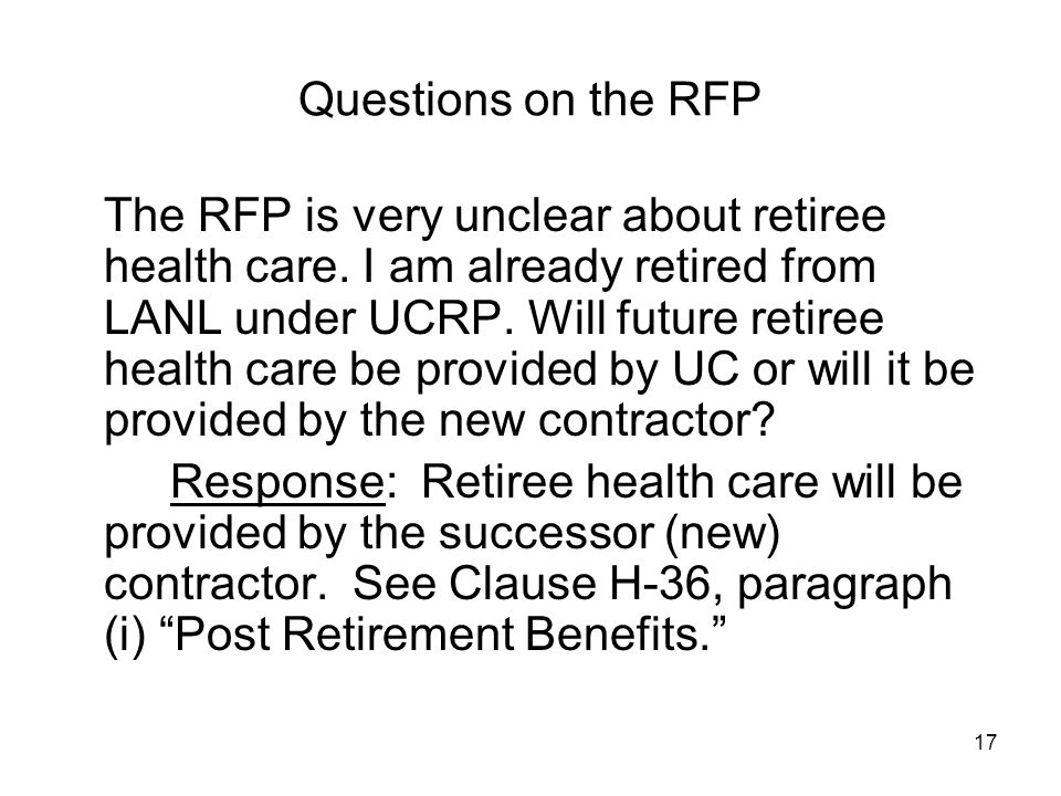 17 Questions on the RFP The RFP is very unclear about retiree health care.