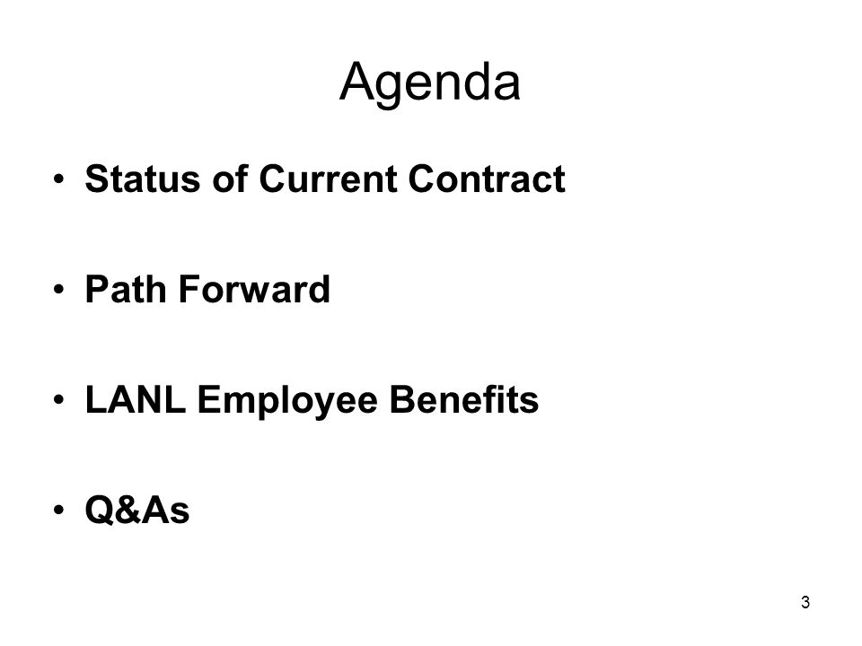 3 Agenda Status of Current Contract Path Forward LANL Employee Benefits Q&As