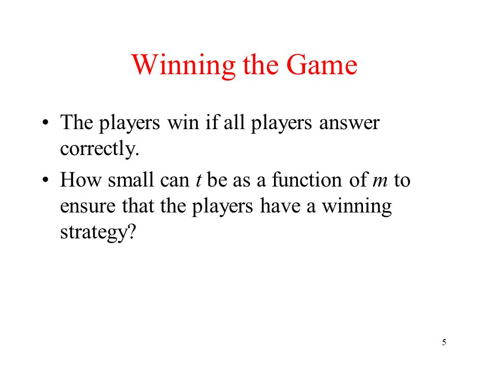5 Winning the Game The players win if all players answer correctly.