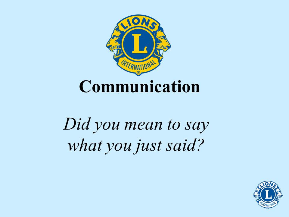Communication Did you mean to say what you just said