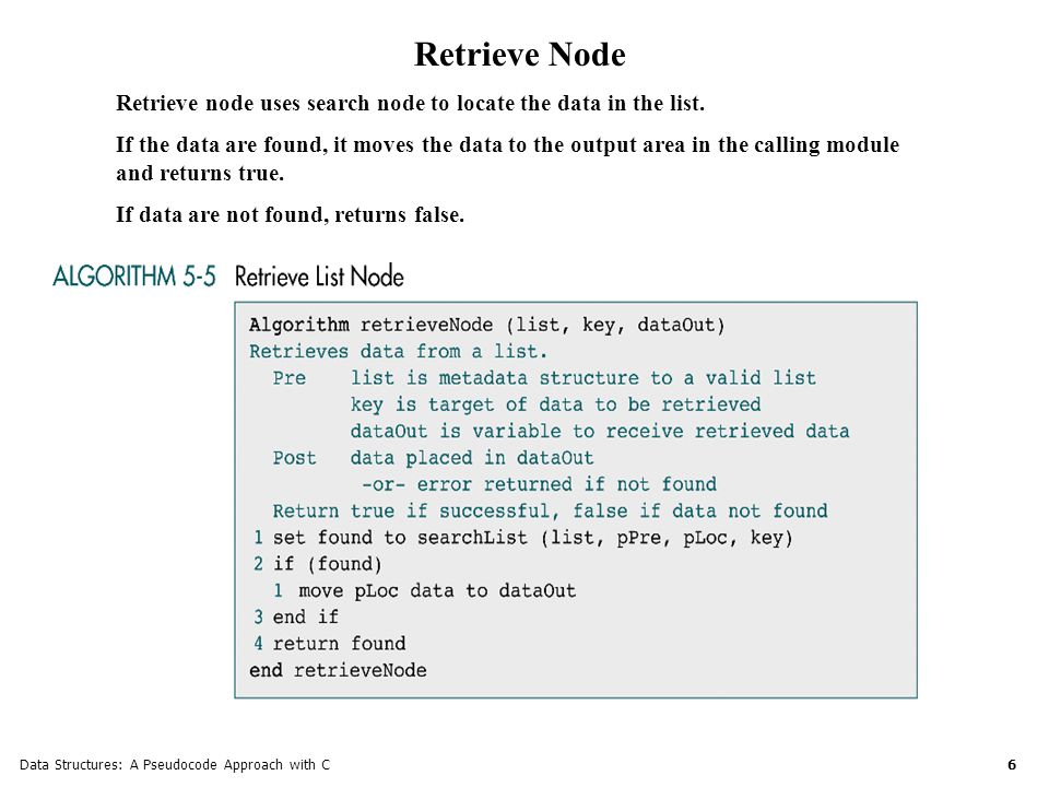 6 Retrieve Node Retrieve node uses search node to locate the data in the list.