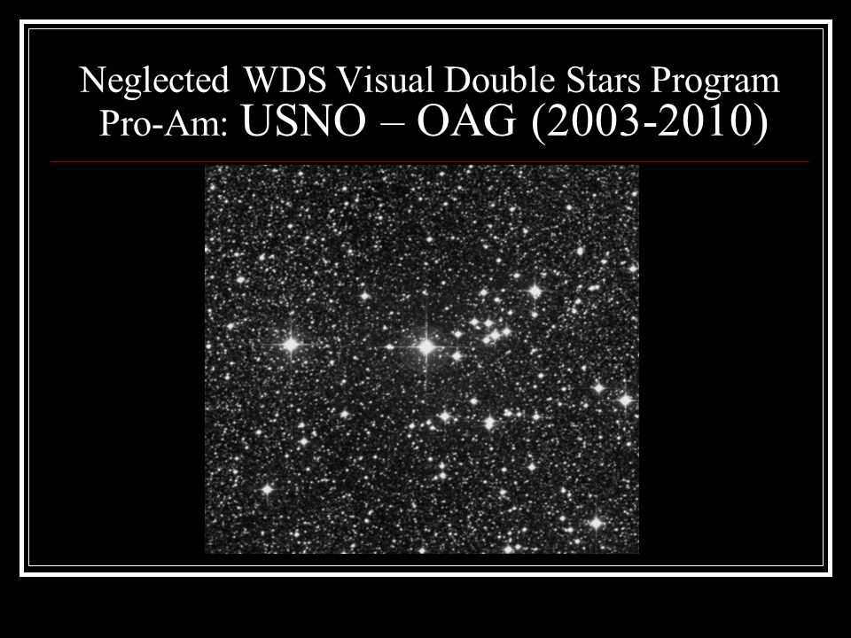 Neglected WDS Visual Double Stars Program Pro-Am: USNO – OAG (2003-2010)