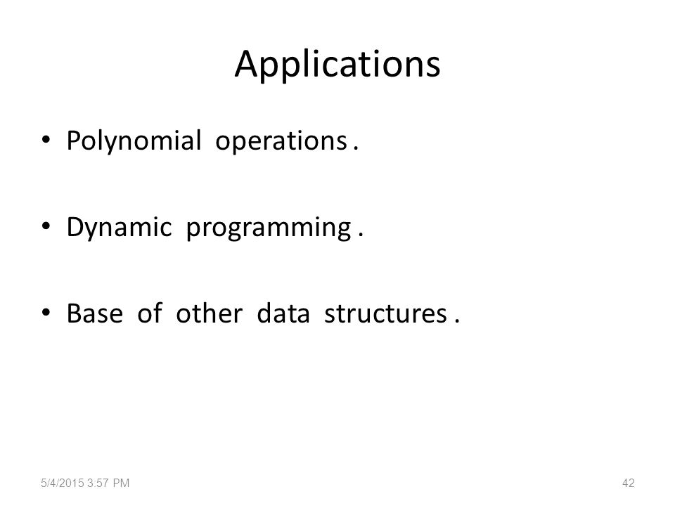 Applications Polynomial operations. Dynamic programming.