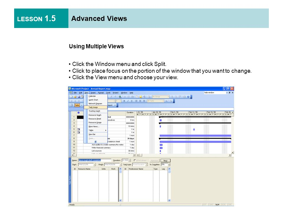 LESSON 1.5 Advanced Views Using Multiple Views Click the Window menu and click Split.