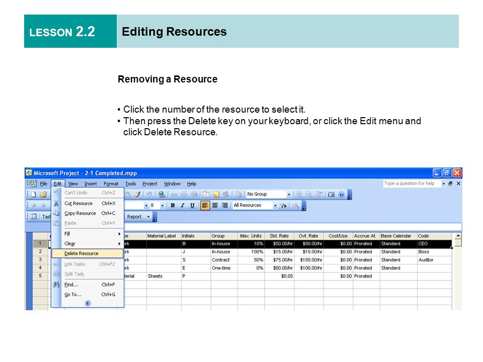 LESSON 2.2 Editing Resources Removing a Resource Click the number of the resource to select it.