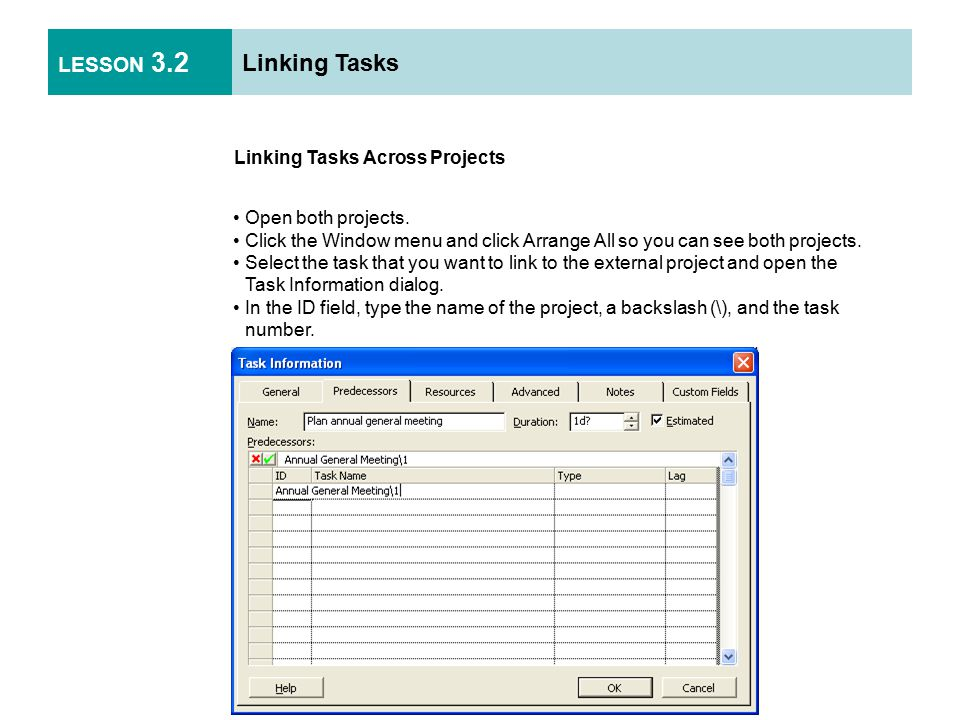 LESSON 3.2 Linking Tasks Linking Tasks Across Projects Open both projects.