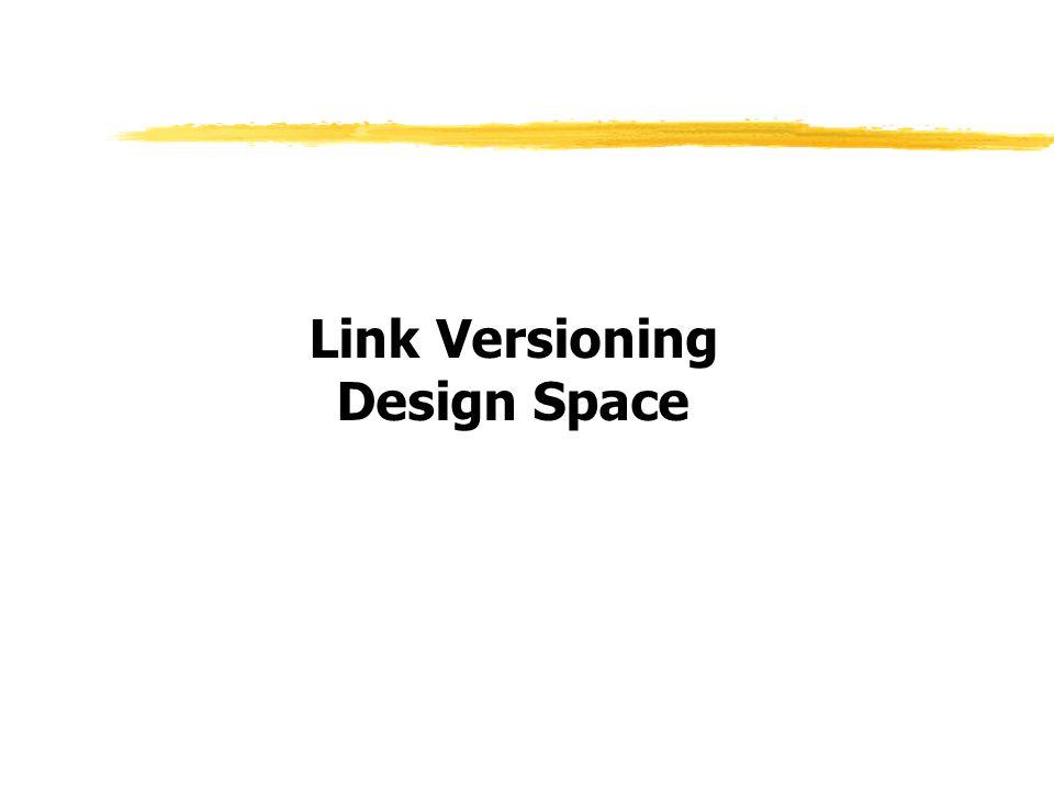 Link Versioning Design Space