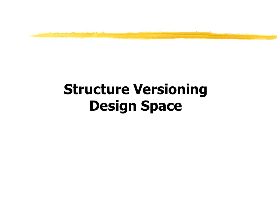Structure Versioning Design Space
