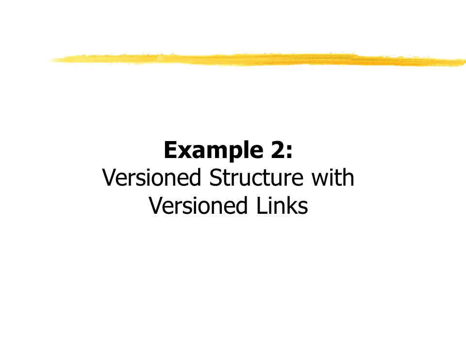 Example 2: Versioned Structure with Versioned Links