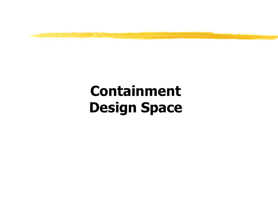 Containment Design Space