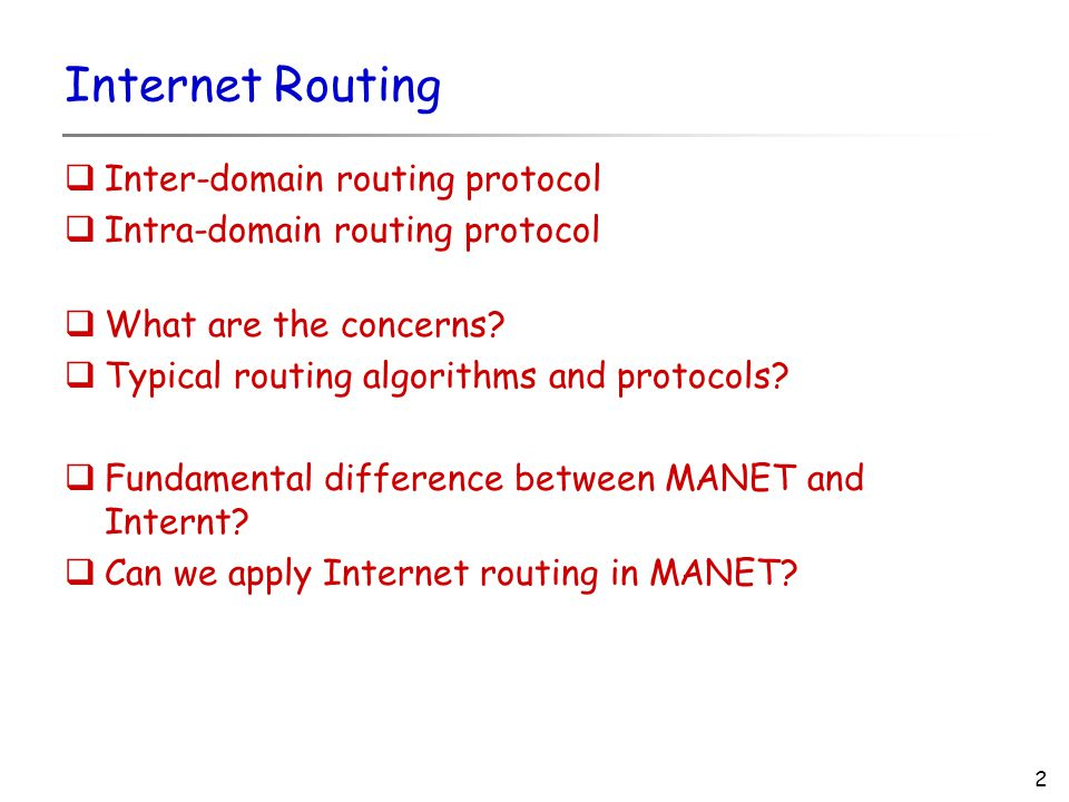 2 Internet Routing  Inter-domain routing protocol  Intra-domain routing protocol  What are the concerns.