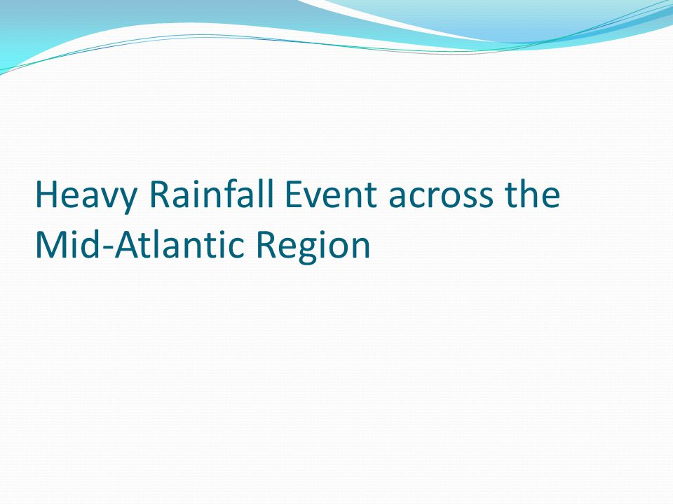 Heavy Rainfall Event across the Mid-Atlantic Region