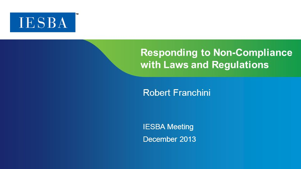 Page 1 | Confidential and Proprietary Information Responding to Non-Compliance with Laws and Regulations Robert Franchini IESBA Meeting December 2013
