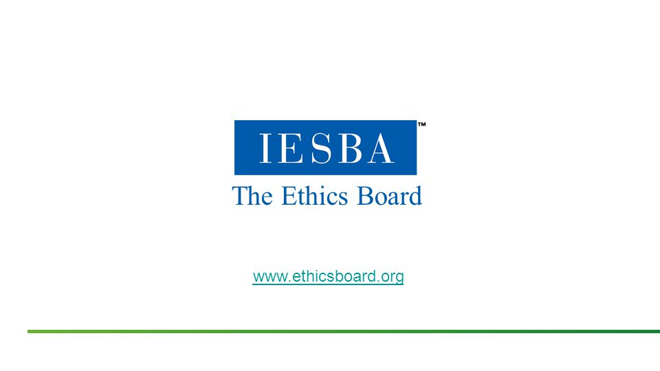 www.ethicsboard.org The Ethics Board