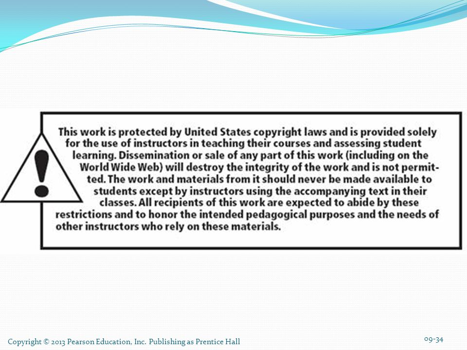 Copyright © 2013 Pearson Education, Inc. Publishing as Prentice Hall 09-34