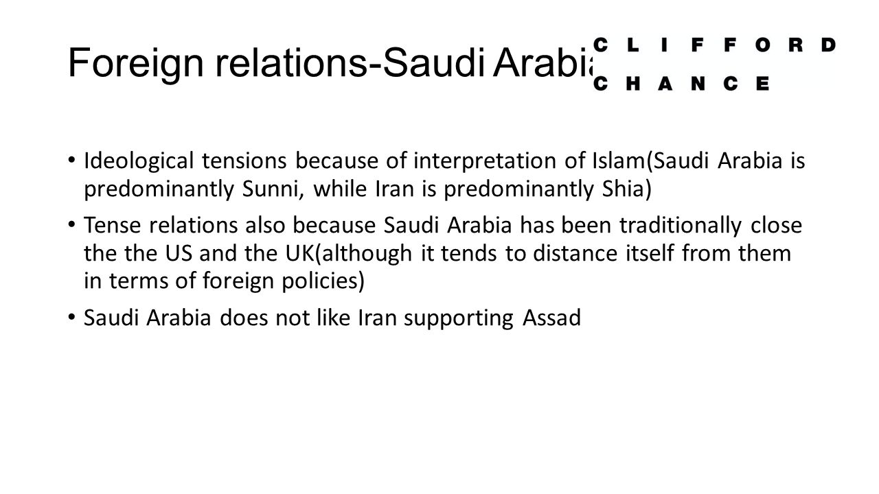 Foreign relations-Saudi Arabia Ideological tensions because of interpretation of Islam(Saudi Arabia is predominantly Sunni, while Iran is predominantl