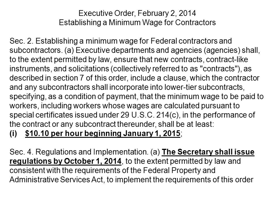 Executive Order, February 2, 2014 Establishing a Minimum Wage for Contractors Sec. 2. Establishing a minimum wage for Federal contractors and subcontr