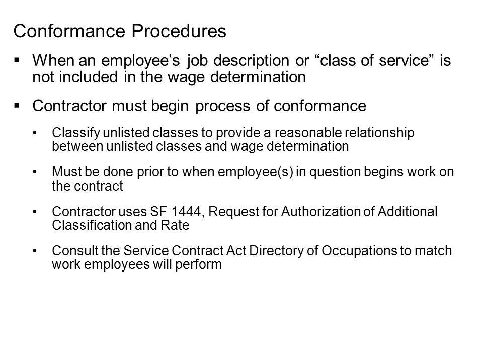"""Conformance Procedures  When an employee's job description or """"class of service"""" is not included in the wage determination  Contractor must begin pr"""