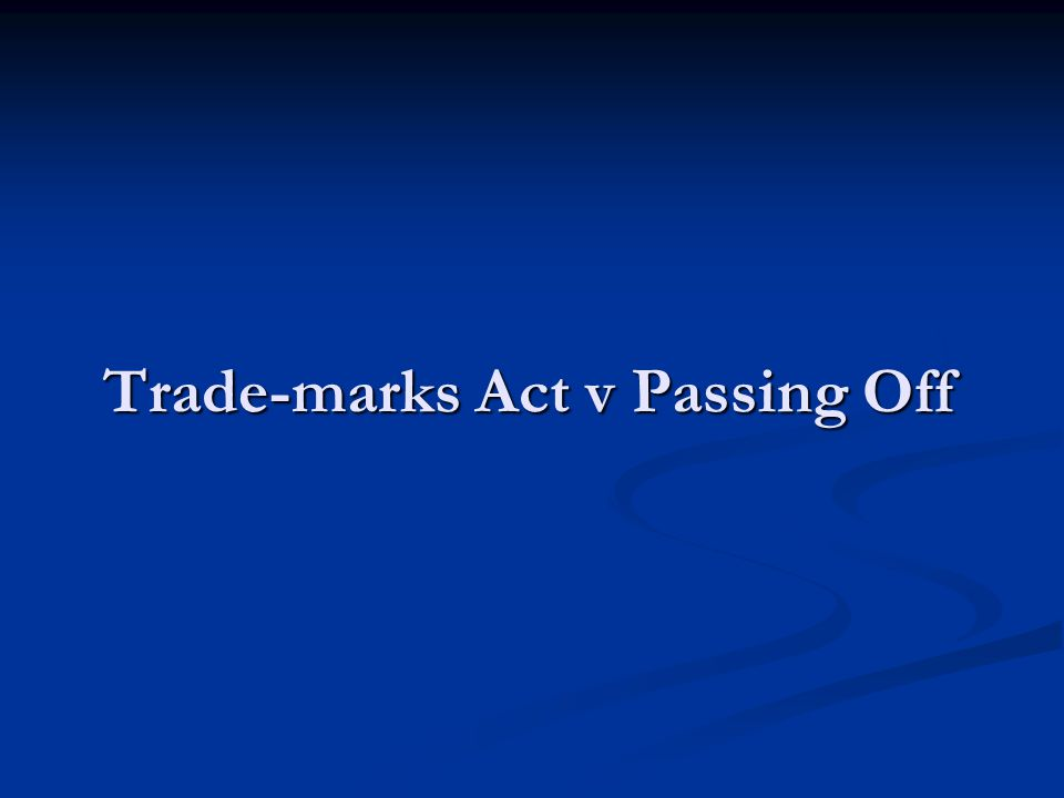 Trade-marks Act v Passing Off