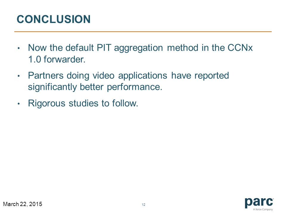 CONCLUSION Now the default PIT aggregation method in the CCNx 1.0 forwarder.