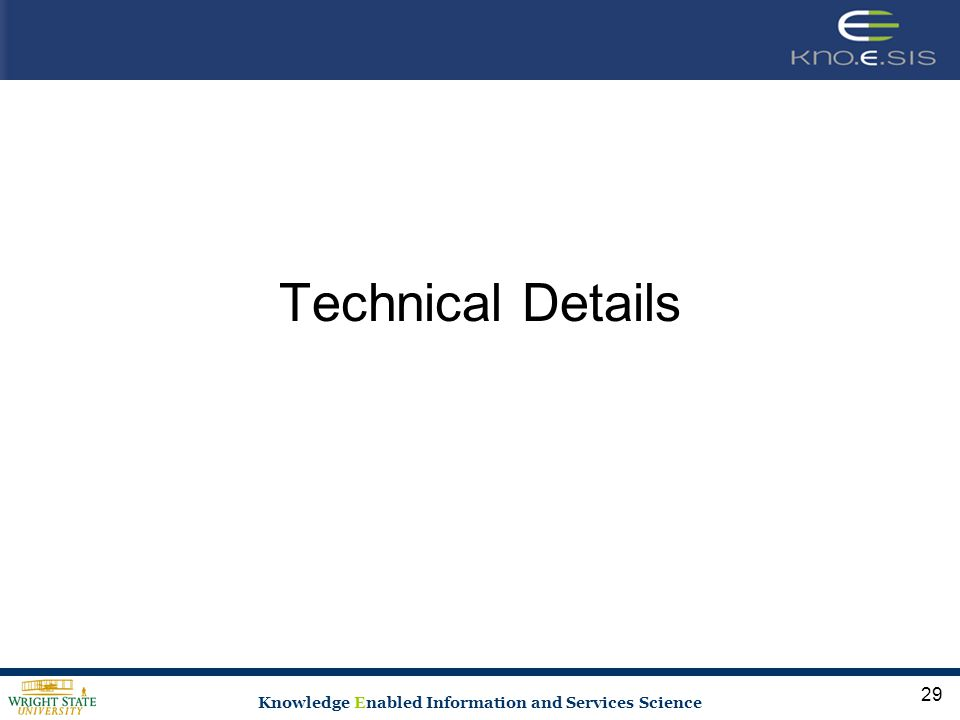 Knowledge Enabled Information and Services Science Technical Details 29