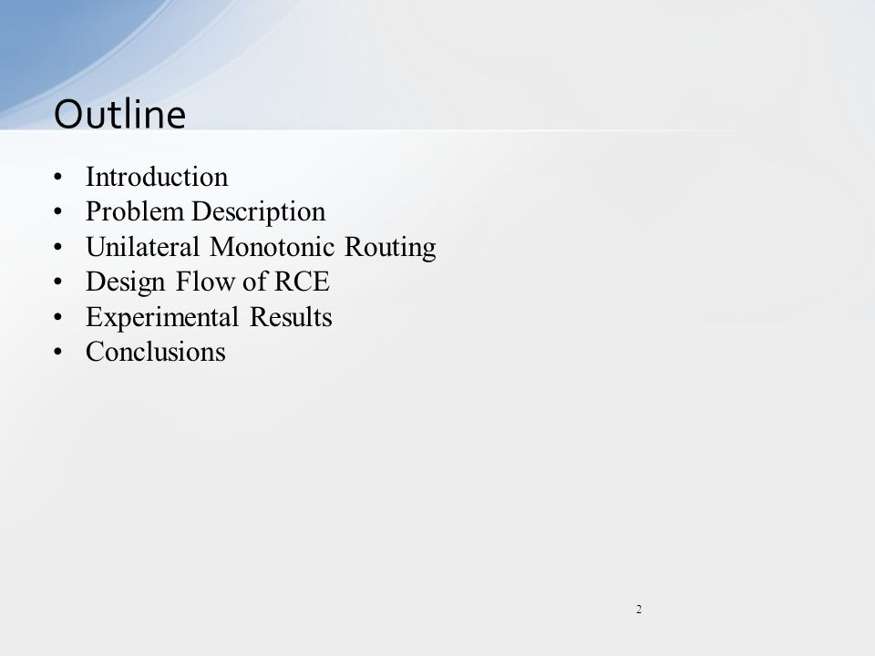 Introduction Problem Description Unilateral Monotonic Routing Design Flow of RCE Experimental Results Conclusions Outline 2