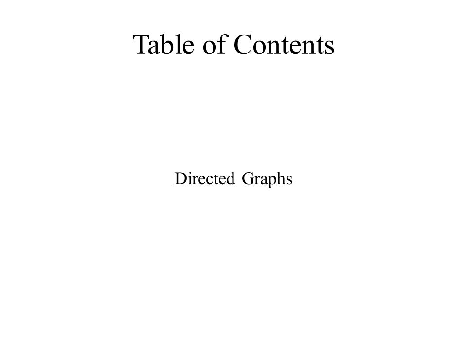 Table of Contents Directed Graphs