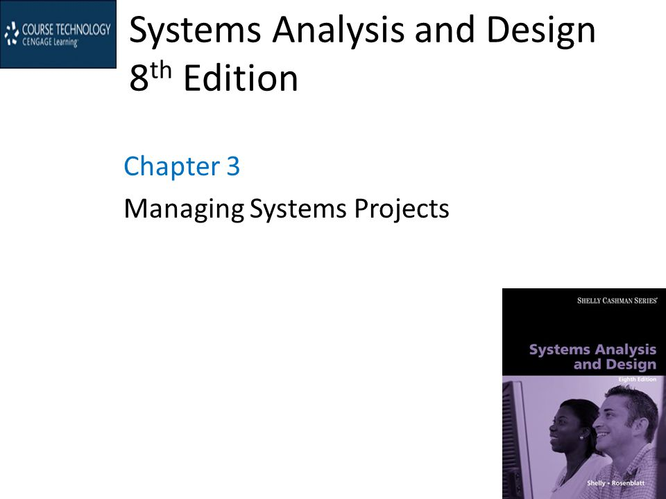Systems Analysis and Design 8 th Edition Chapter 3 Managing Systems Projects