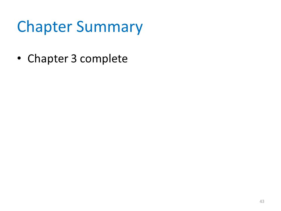 Chapter Summary Chapter 3 complete 43
