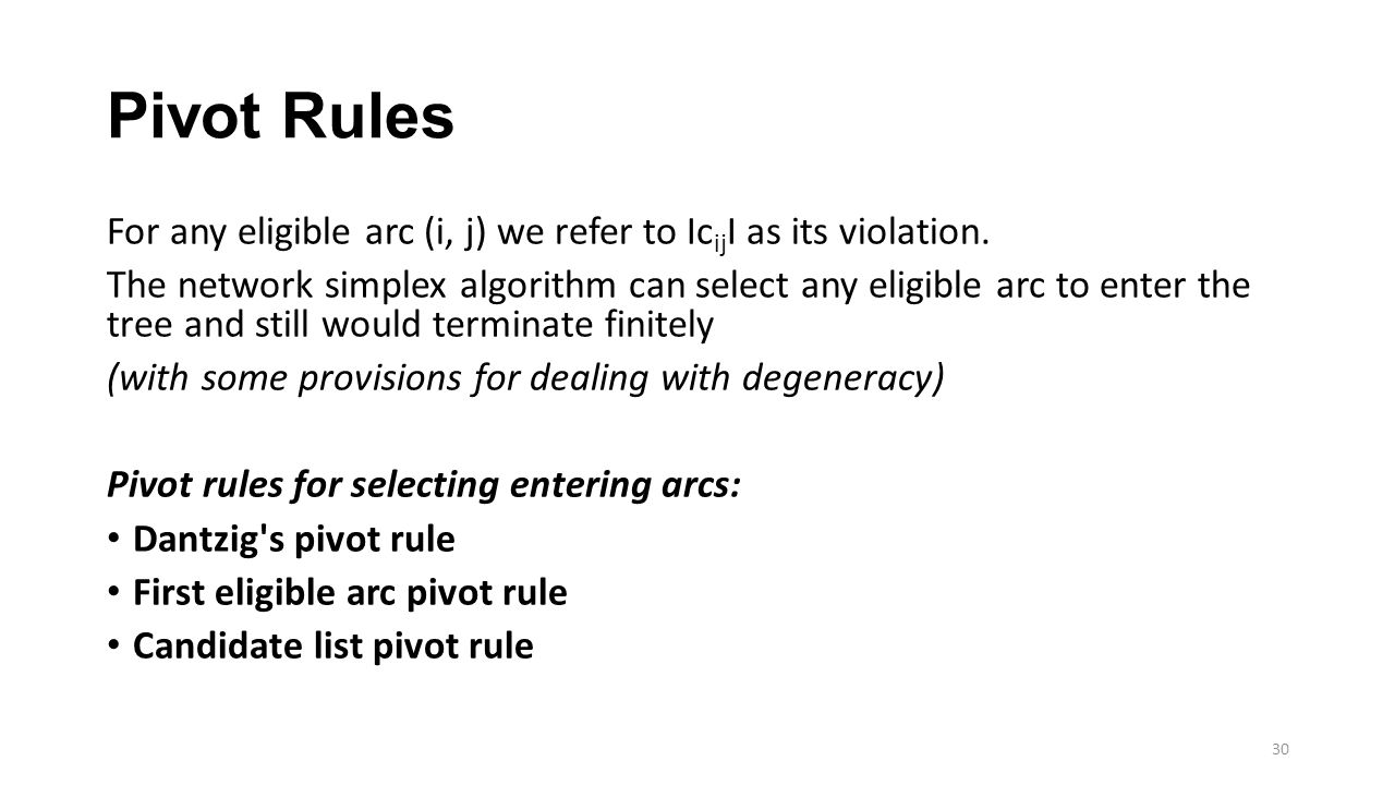 Pivot Rules For any eligible arc (i, j) we refer to Ic ij I as its violation.