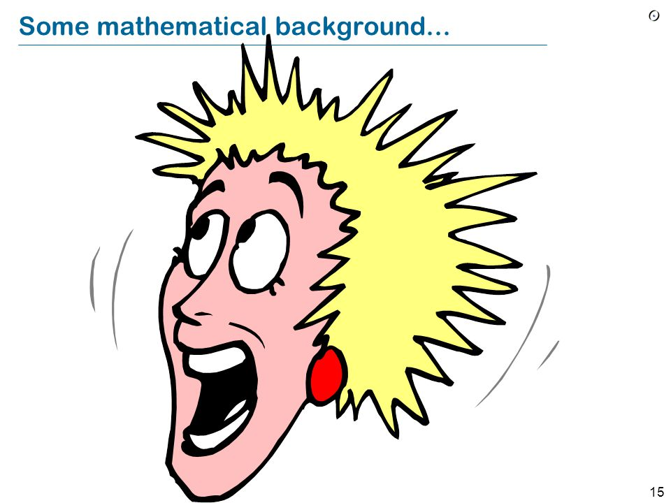 15 Some mathematical background...