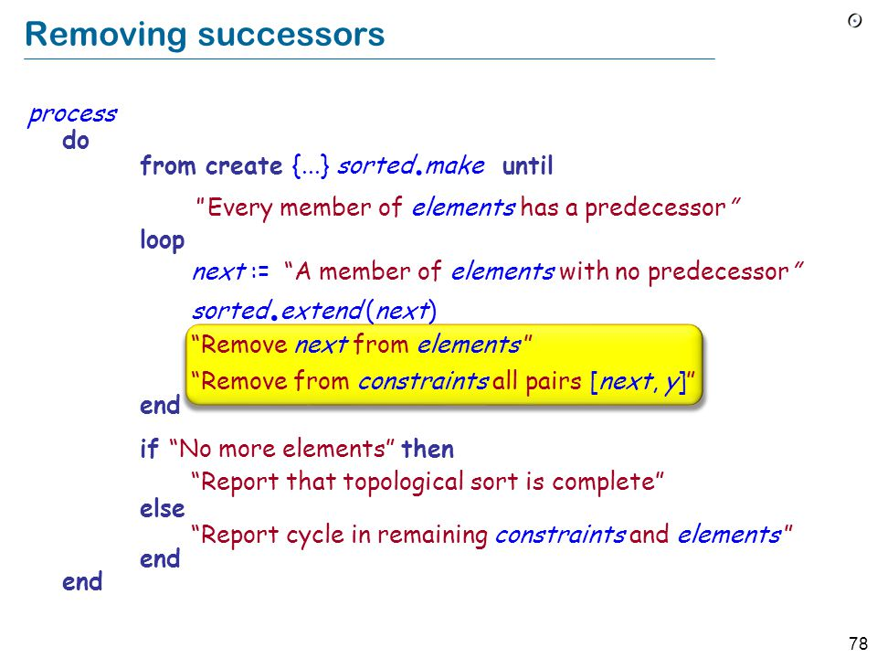 """78 Removing successors process do from create {...} sorted. make until """" Every member of elements has a predecessor"""" loop next := """"A member of element"""