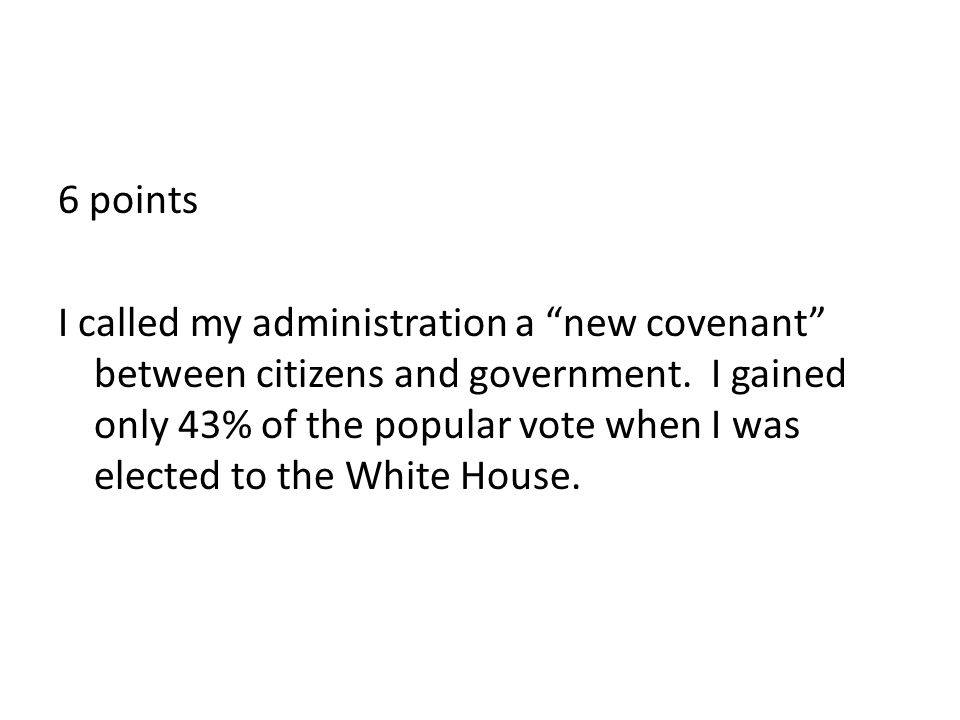 6 points I called my administration a new covenant between citizens and government.
