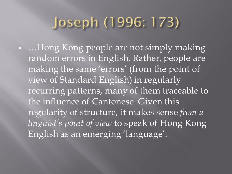  …Hong Kong people are not simply making random errors in English.