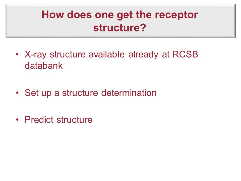 How does one get the receptor structure.