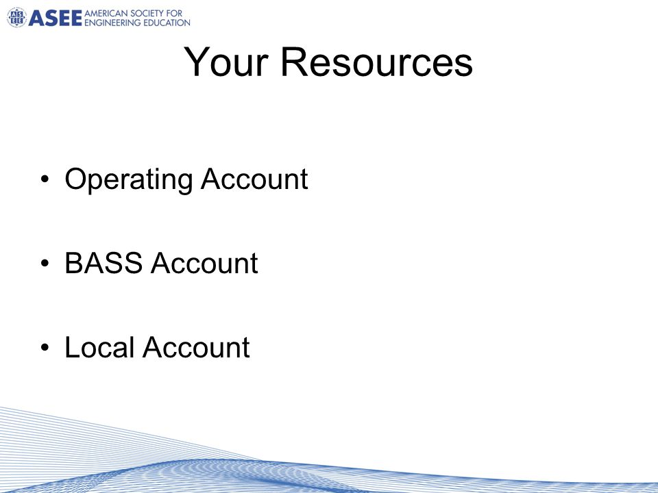 Your Resources Operating Account BASS Account Local Account