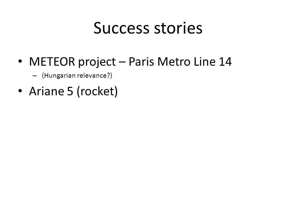 Success stories METEOR project – Paris Metro Line 14 – (Hungarian relevance?) Ariane 5 (rocket)