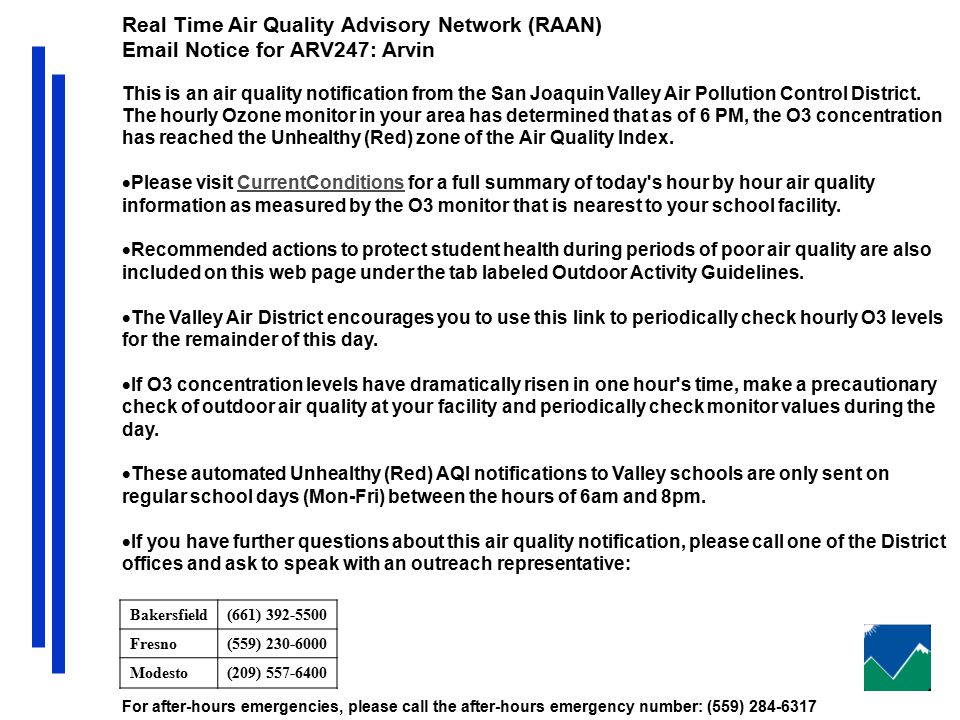 Real Time Air Quality Advisory Network (RAAN) Email Notice for ARV247: Arvin This is an air quality notification from the San Joaquin Valley Air Pollution Control District.