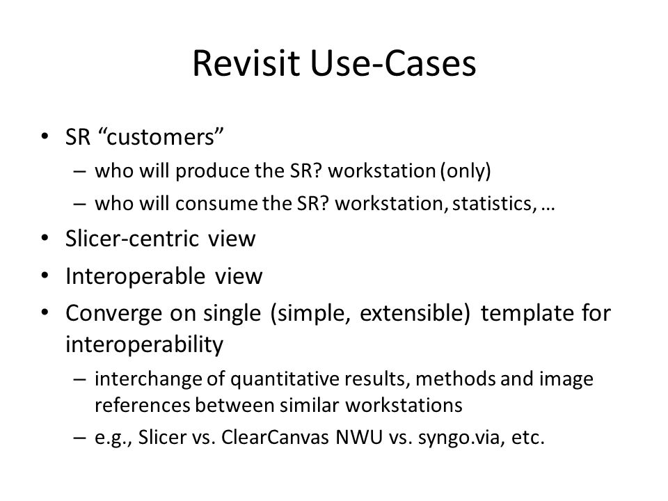 Revisit Use-Cases SR customers – who will produce the SR.
