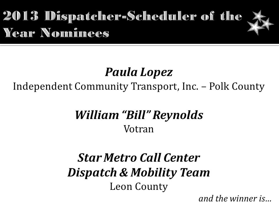 "Paula Lopez Independent Community Transport, Inc. – Polk County William ""Bill"" Reynolds Votran Star Metro Call Center Dispatch & Mobility Team Leon Co"